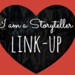 I am a Storyteller Link-Up | Valentine Edition