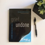 Grief Undone | A Book Review